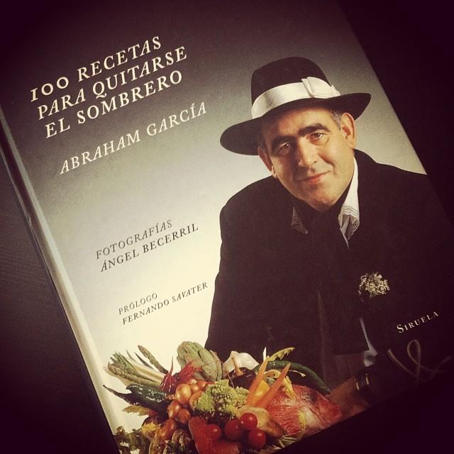 100 RECETAS PARA QUITARSE EL SOMBRERO. ABRAHAM GARCÍA  e52b835b02e
